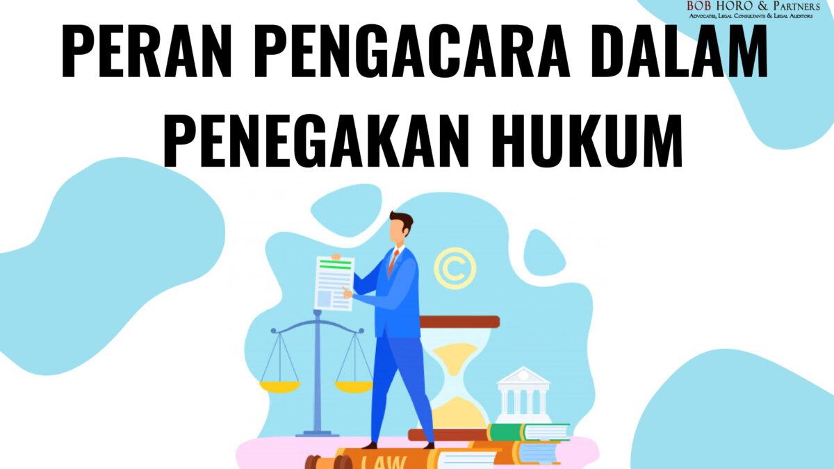 peran pengacara dalam penegakan hukum