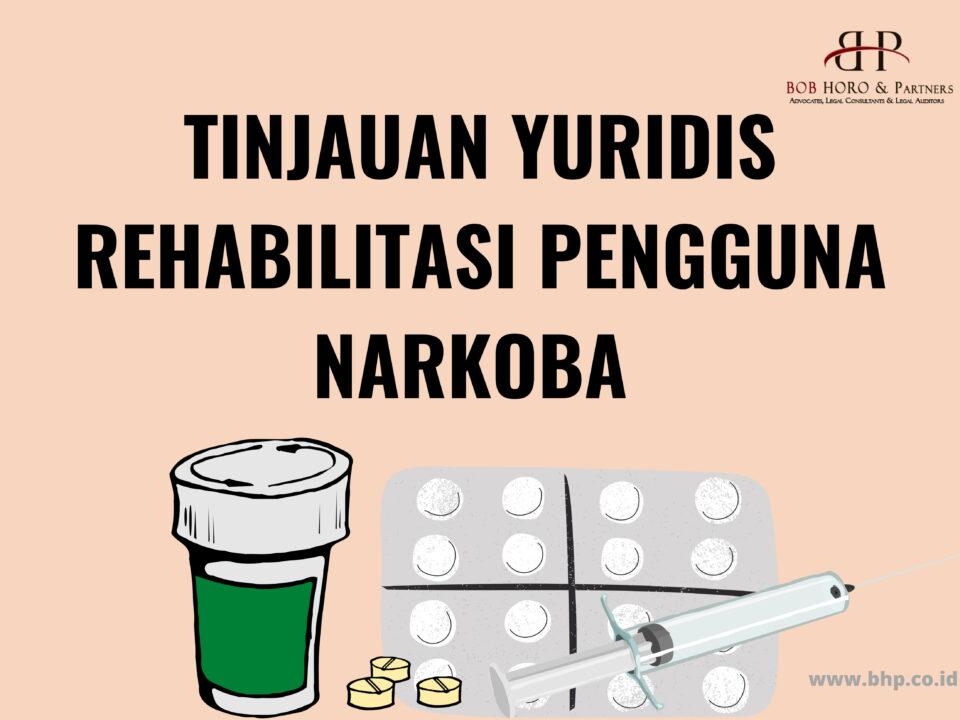 tinjauan yuridis rehabilitasi pengguna narkoba