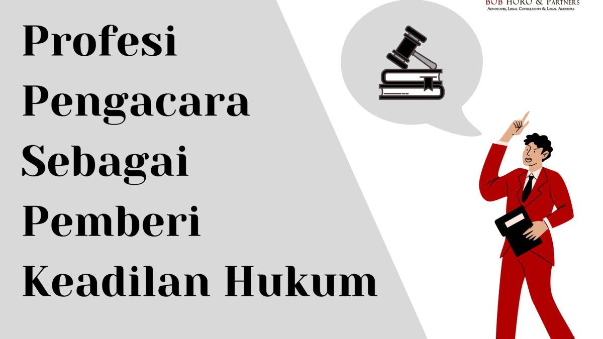 pengacara pemberi keadilan hukum