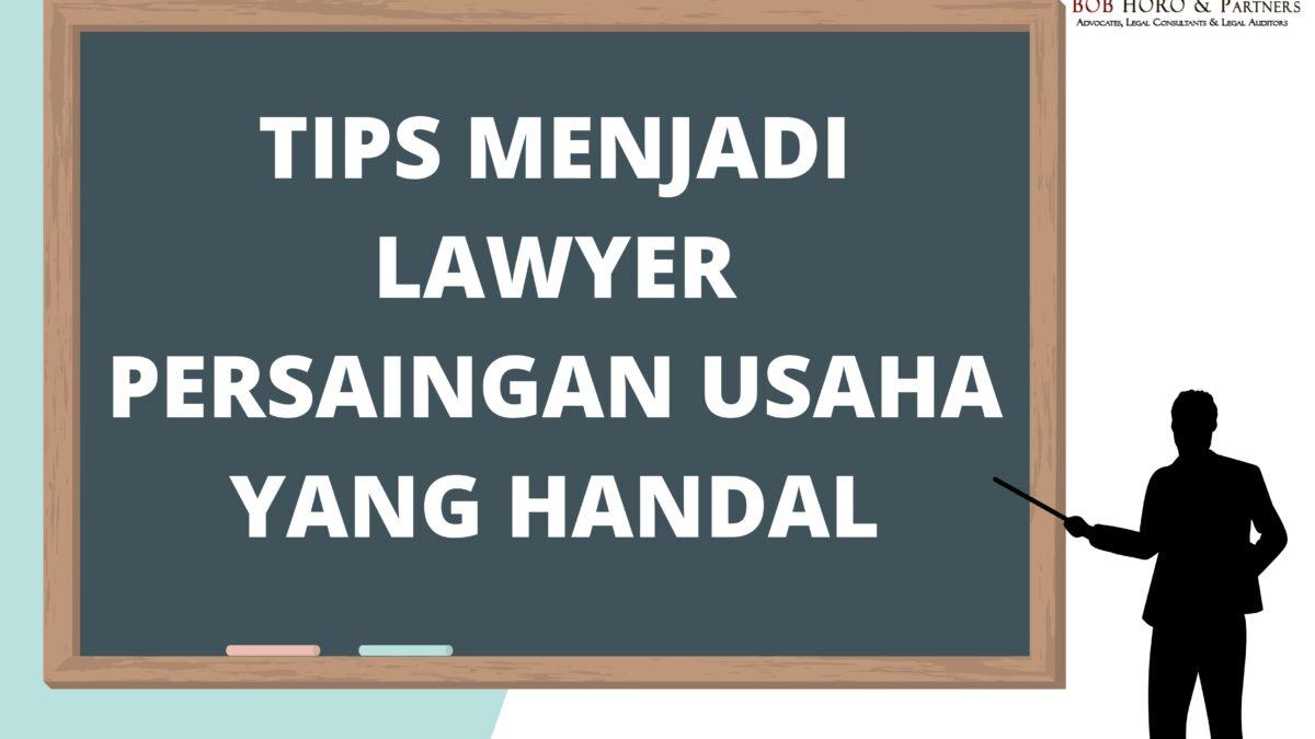 tips menjadi lawyer handal
